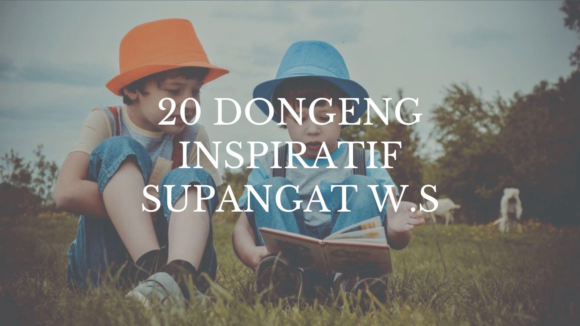 20 Dongeng Inspiratif Supangat W.S