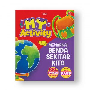 MY ACTIVITY MEWARNAI BENDA SEKITAR KITA